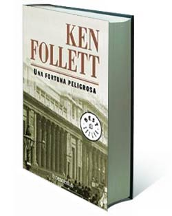 Ken Follett - Una Fortuna Peligrosa
