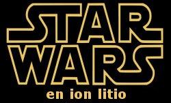 Star Wars en ion litio